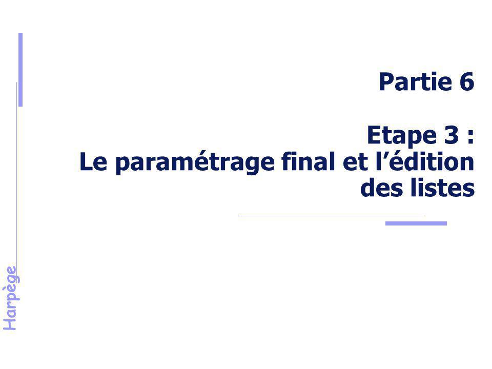 Harpège Etape 3 - Paramétrage final et édition des listes Après le pré-paramétrage, il faut générer le paramétrage final.