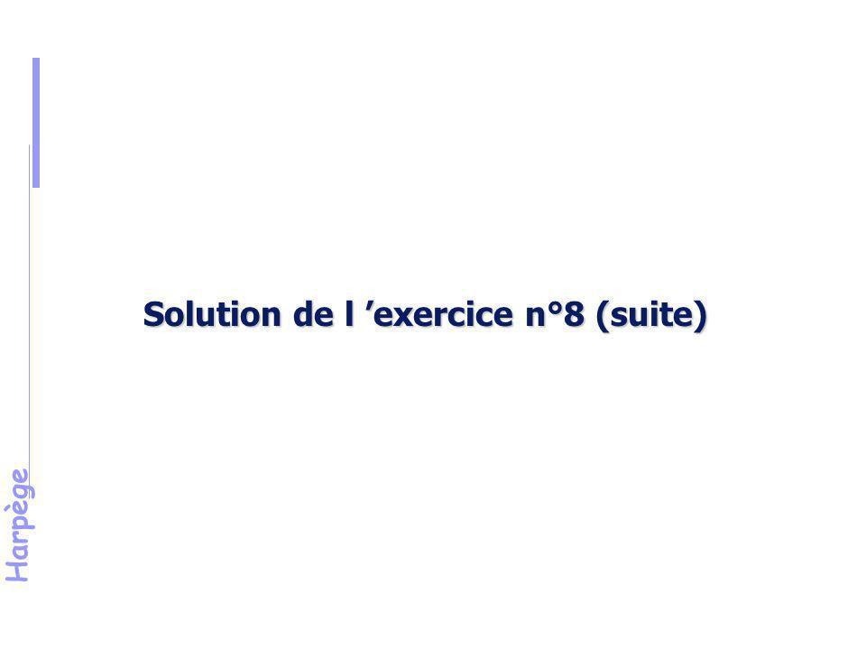 Harpège Solution de l 'exercice n°8 (suite)