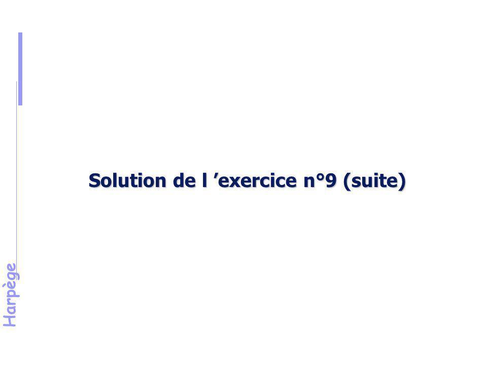 Harpège Solution de l 'exercice n°9 (suite)