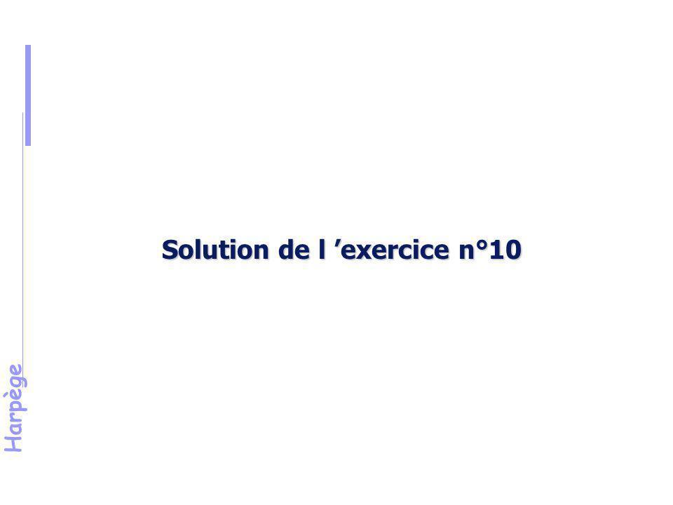 Harpège Solution de l 'exercice n°10 (suite)