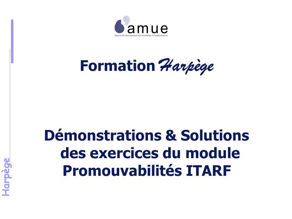 Harpège Formation Harpège Démonstrations & Solutions des exercices du module Promouvabilités ITARF