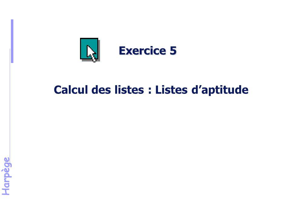 Harpège Exercice 5 Calcul des listes : Listes d'aptitude