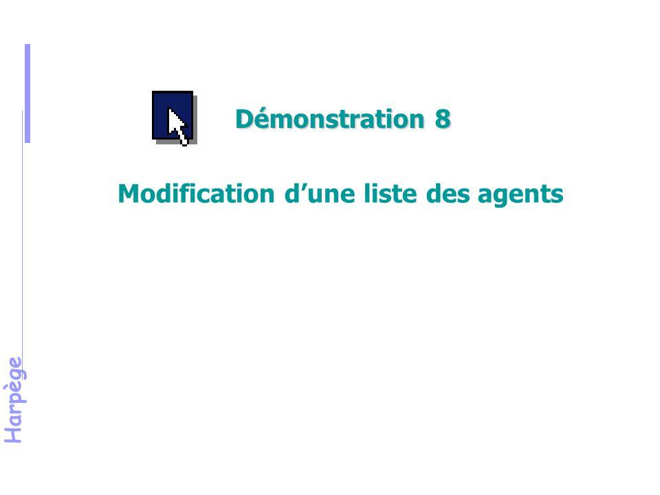 Harpège Modification d'une liste des agents Démonstration 8