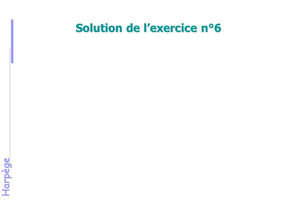 Solution de l'exercice n°6