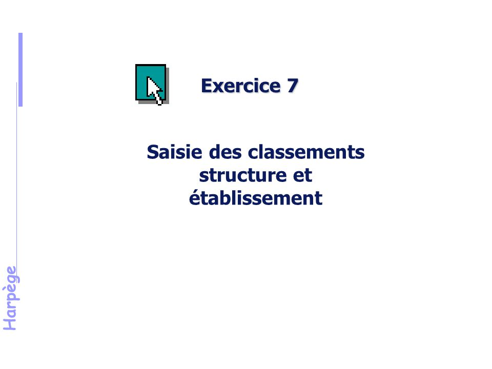 Exercice 7 Saisie des classements structure et établissement