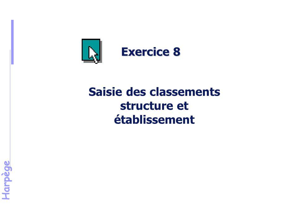 Harpège Exercice 8 Saisie des classements structure et établissement