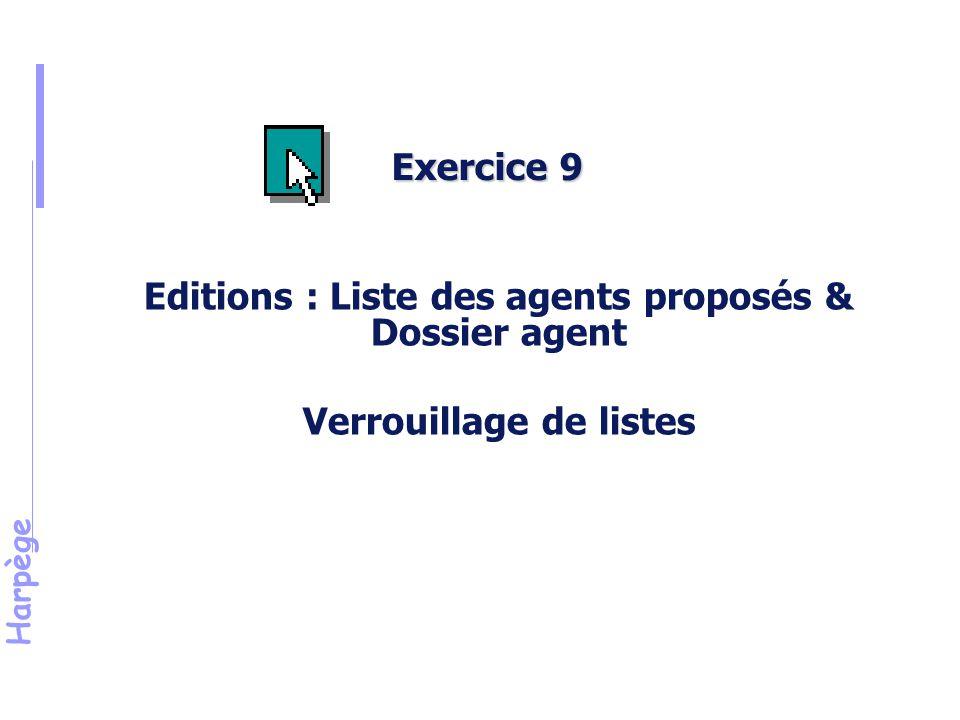 Harpège Exercice 9 Editions : Liste des agents proposés & Dossier agent Verrouillage de listes