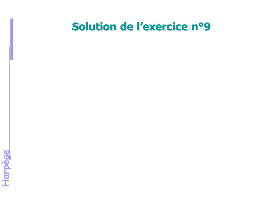 Harpège Solution de l'exercice n°9