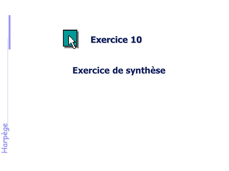 Harpège Exercice 10 Exercice de synthèse