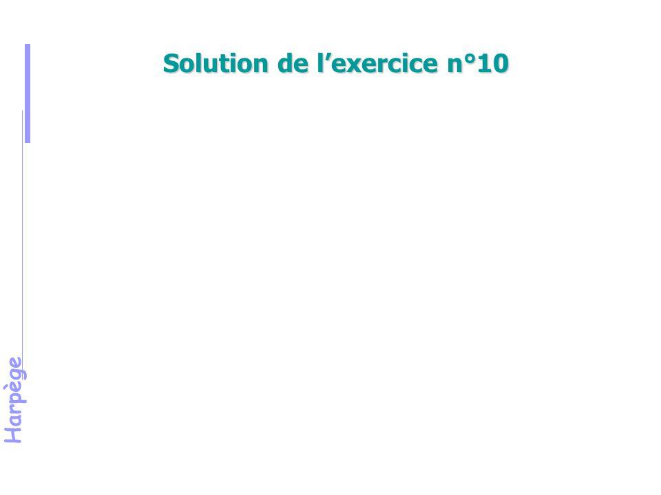 Solution de l'exercice n°10