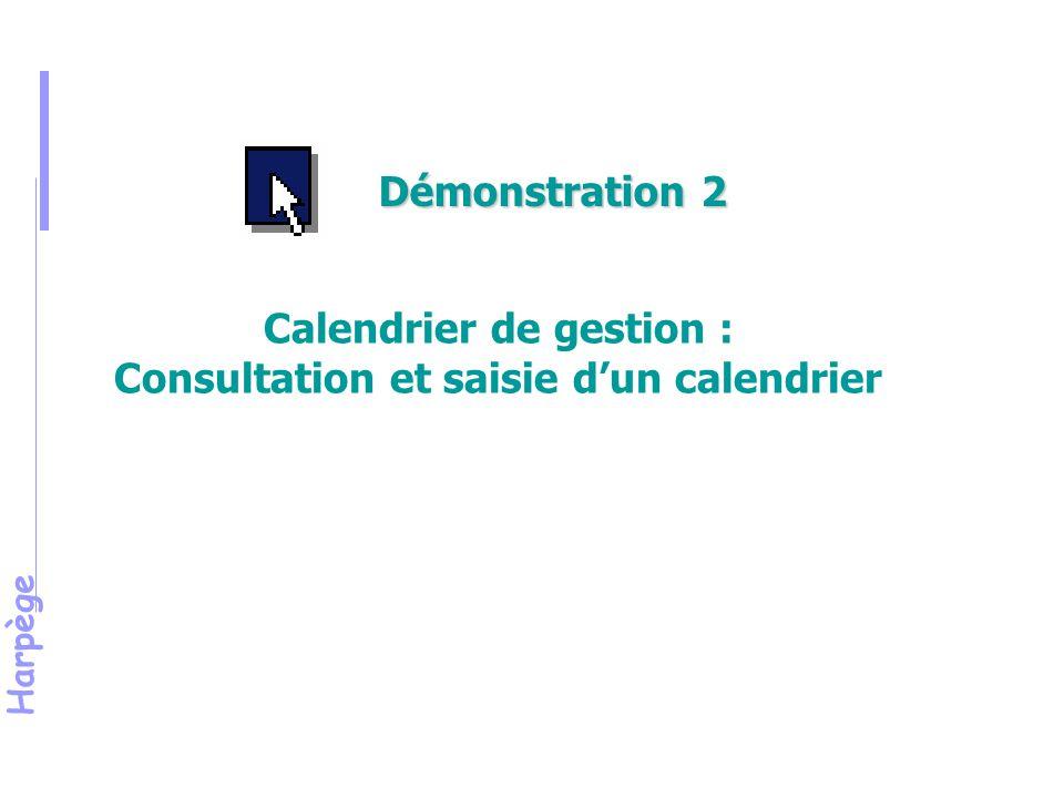 Harpège Exercice 2 Calendrier de gestion : Consultation et saisie d'un calendrier