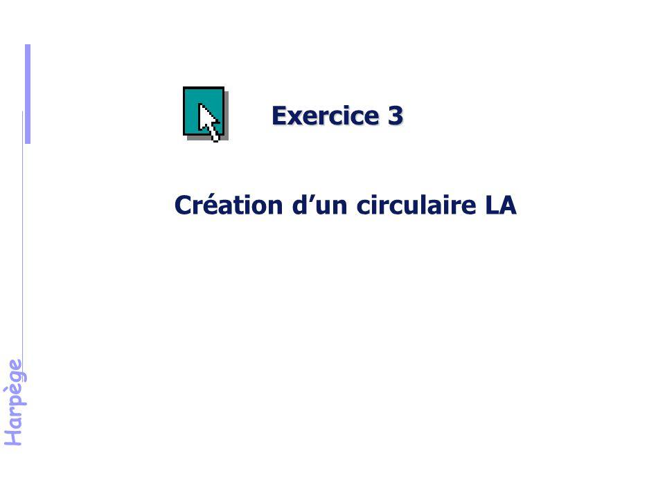 Harpège Exercice 3 Création d'un circulaire LA