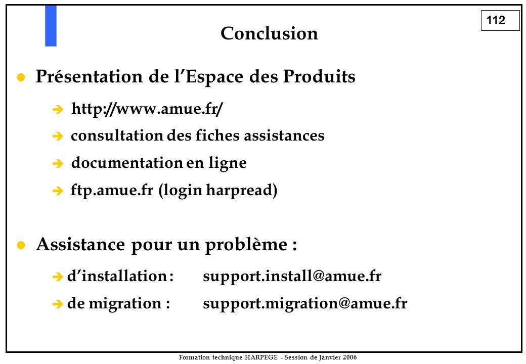 112 Formation technique HARPEGE - Session de Janvier 2006 Présentation de l'Espace des Produits   http://www.amue.fr/ è è consultation des fiches as
