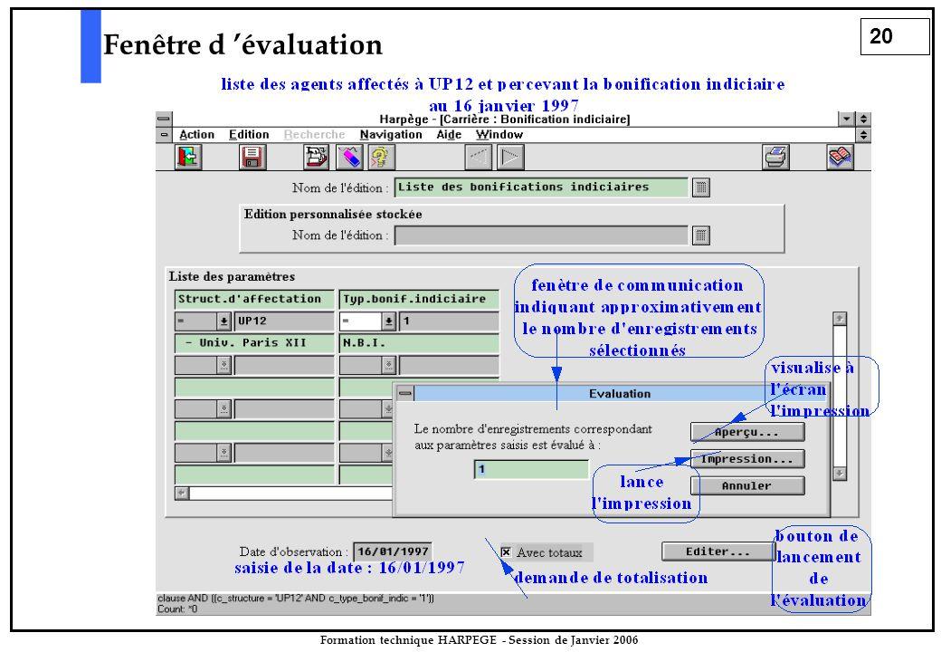 20 Formation technique HARPEGE - Session de Janvier 2006 Fenêtre d 'évaluation
