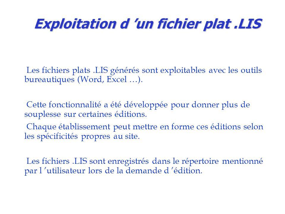Exploitation d 'un fichier plat.LIS Les fichiers plats.LIS générés sont exploitables avec les outils bureautiques (Word, Excel …). Cette fonctionnalit