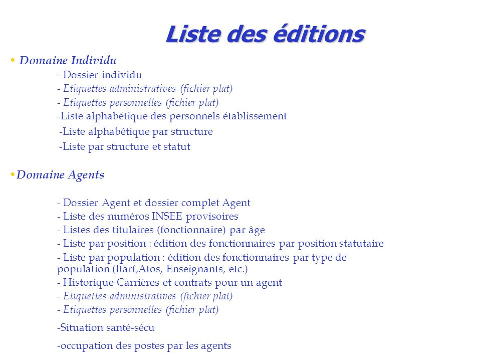 Liste des éditions Domaine Individu - Dossier individu - Etiquettes administratives (fichier plat) - Etiquettes personnelles (fichier plat) -Liste alp