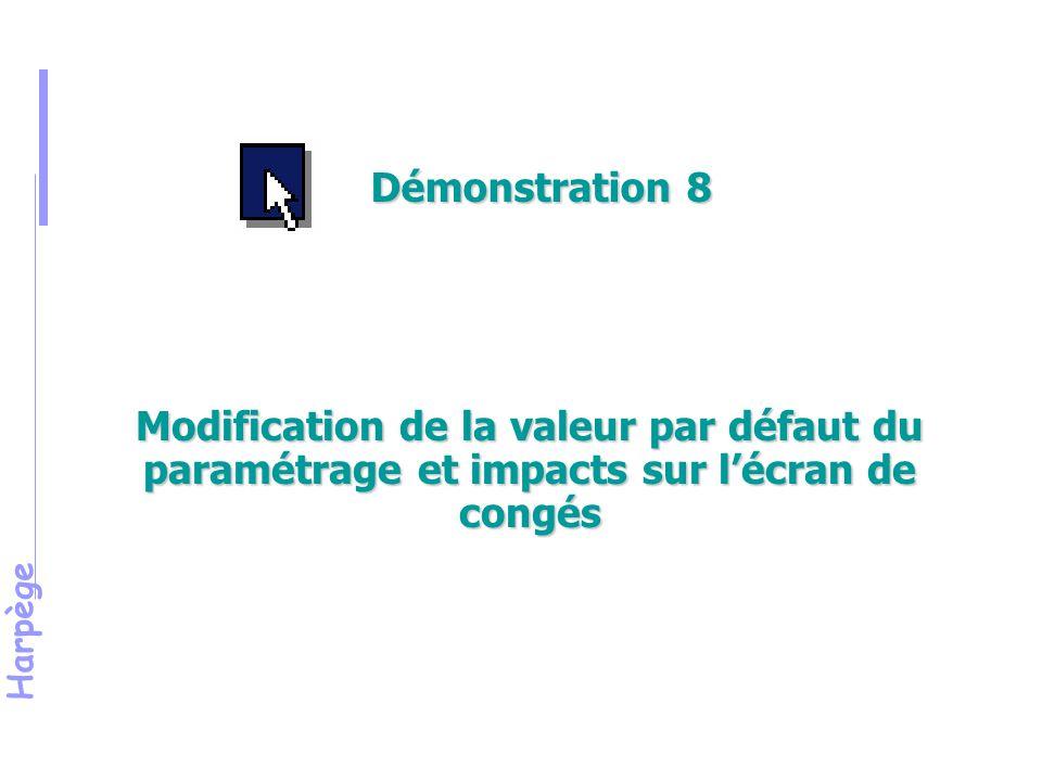 Harpège Modification de la valeur par défaut du paramétrage et impacts sur l'écran de congés Démonstration 8