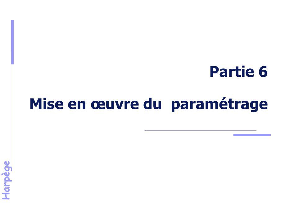 Harpège Partie 6 Mise en œuvre du paramétrage