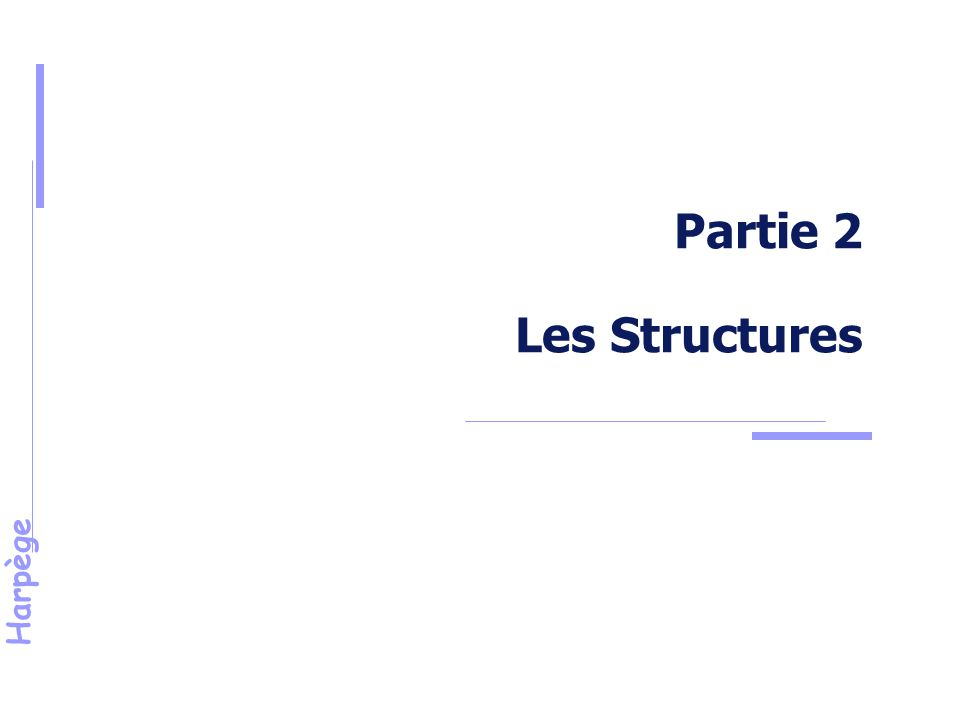 Harpège Partie 2 Les Structures