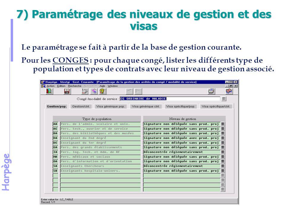 Harpège Le paramétrage se fait à partir de la base de gestion courante.