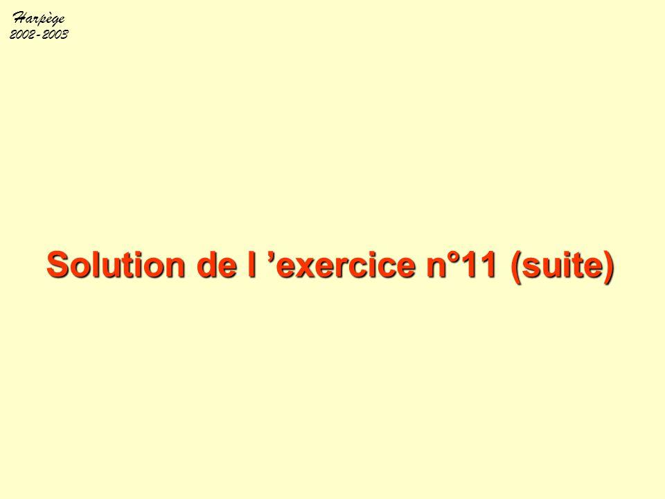 Harpège 2002-2003 Solution de l 'exercice n°11 (suite)
