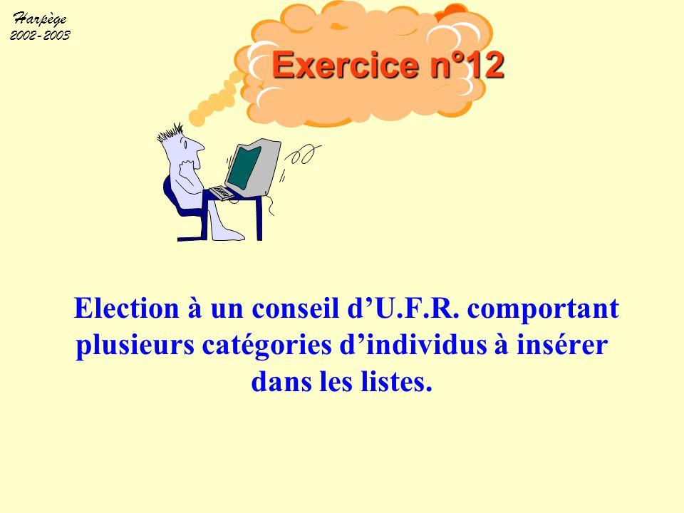 Harpège 2002-2003 Election à un conseil d'U.F.R. comportant plusieurs catégories d'individus à insérer dans les listes. Exercice n°12