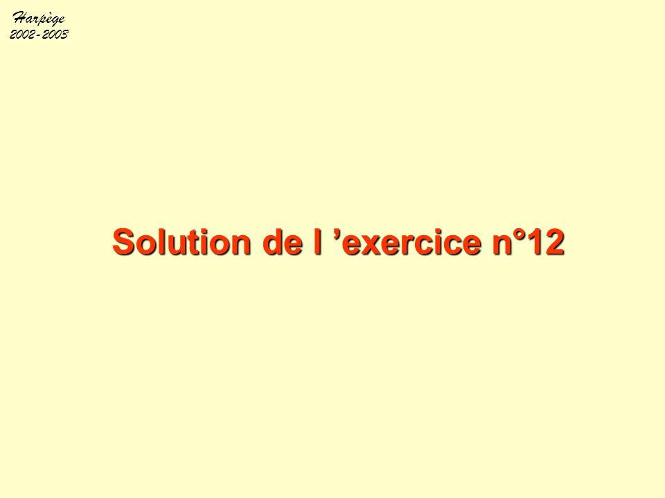Harpège 2002-2003 Solution de l 'exercice n°12