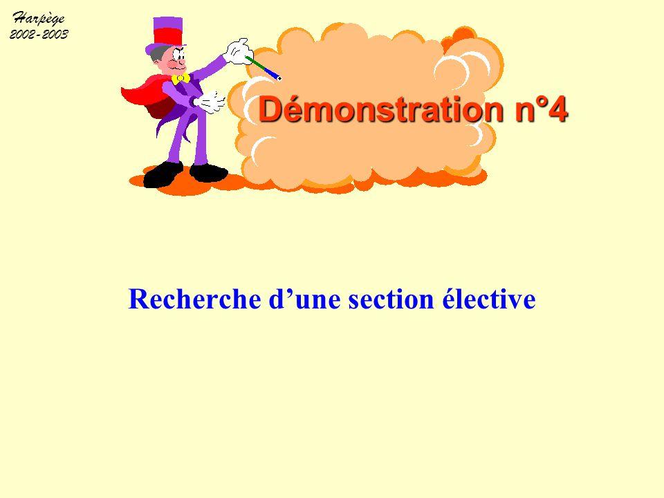 Harpège 2002-2003 Recherche d'une section élective Démonstration n°4