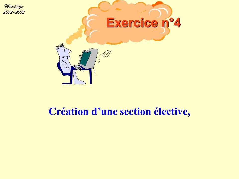 Harpège 2002-2003 Création d'une section élective, Exercice n°4
