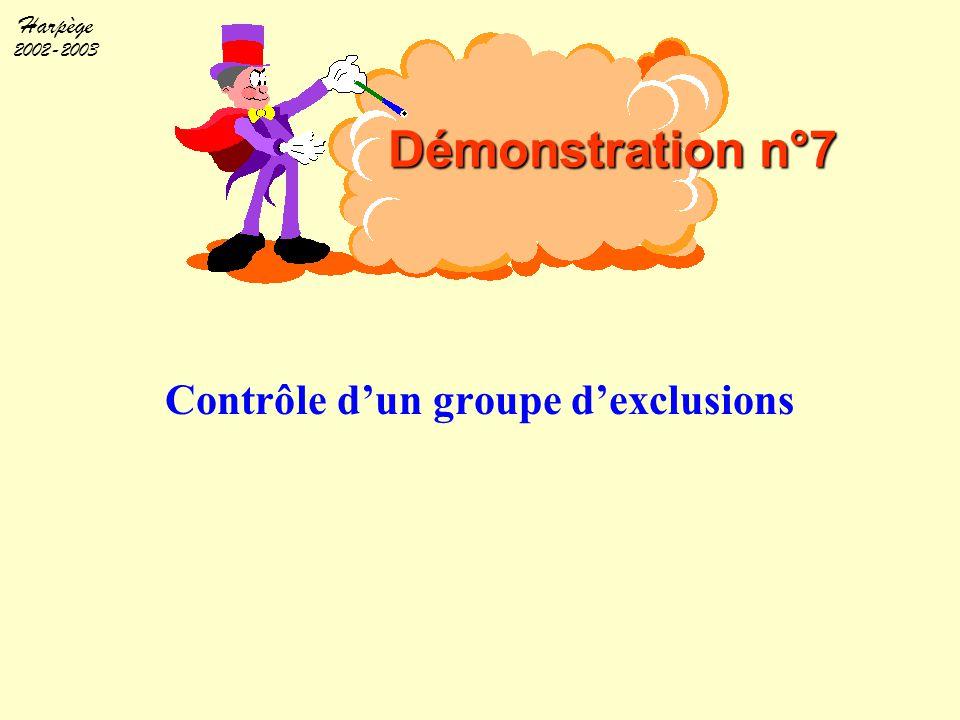 Harpège 2002-2003 Contrôle d'un groupe d'exclusions Démonstration n°7