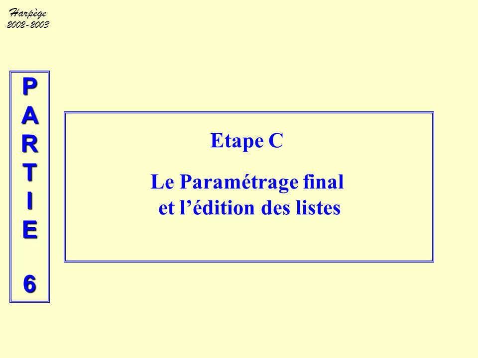 Harpège 2002-2003 PARTIE6 Etape C Le Paramétrage final et l'édition des listes