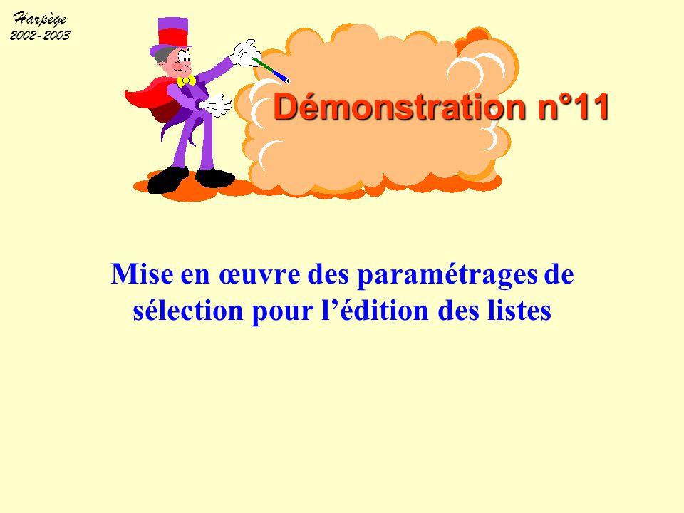 Harpège 2002-2003 Démonstration n°11 Mise en œuvre des paramétrages de sélection pour l'édition des listes