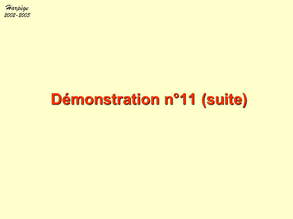 Harpège 2002-2003 Démonstration n°11 (suite)