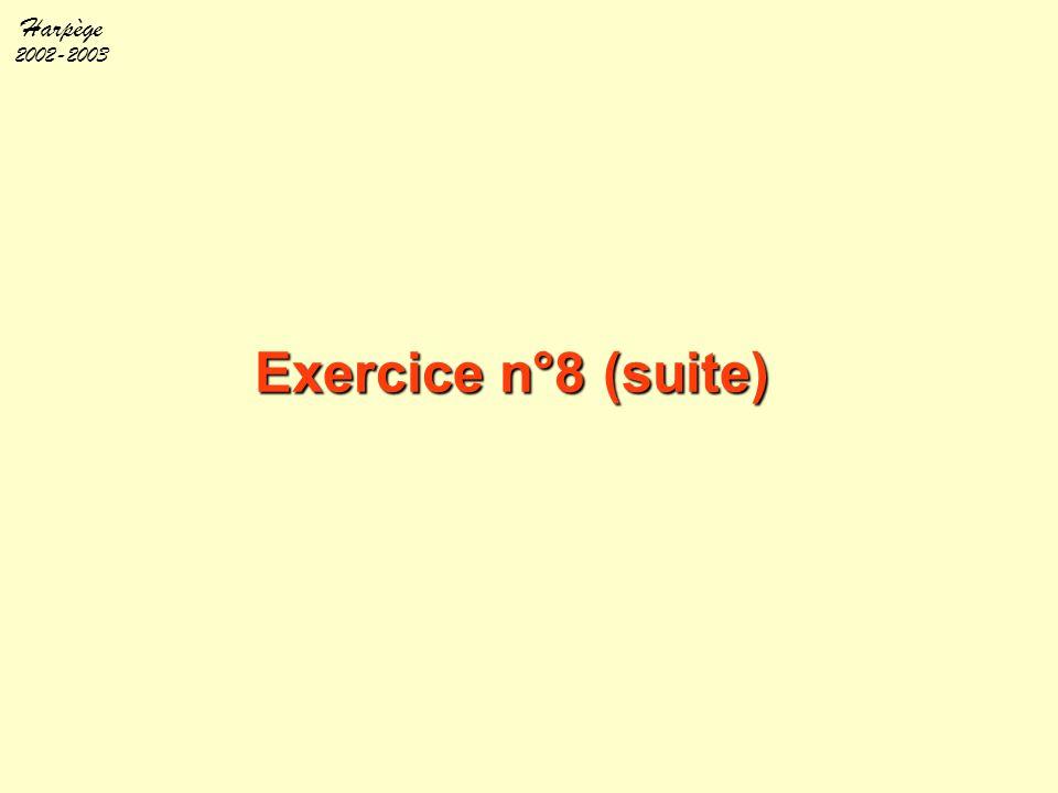 Harpège 2002-2003 Exercice n°8 (suite)
