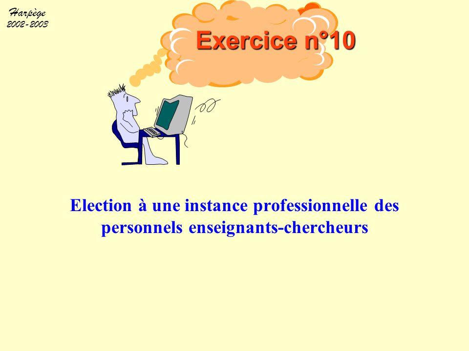Harpège 2002-2003 Election à une instance professionnelle des personnels enseignants-chercheurs Exercice n°10