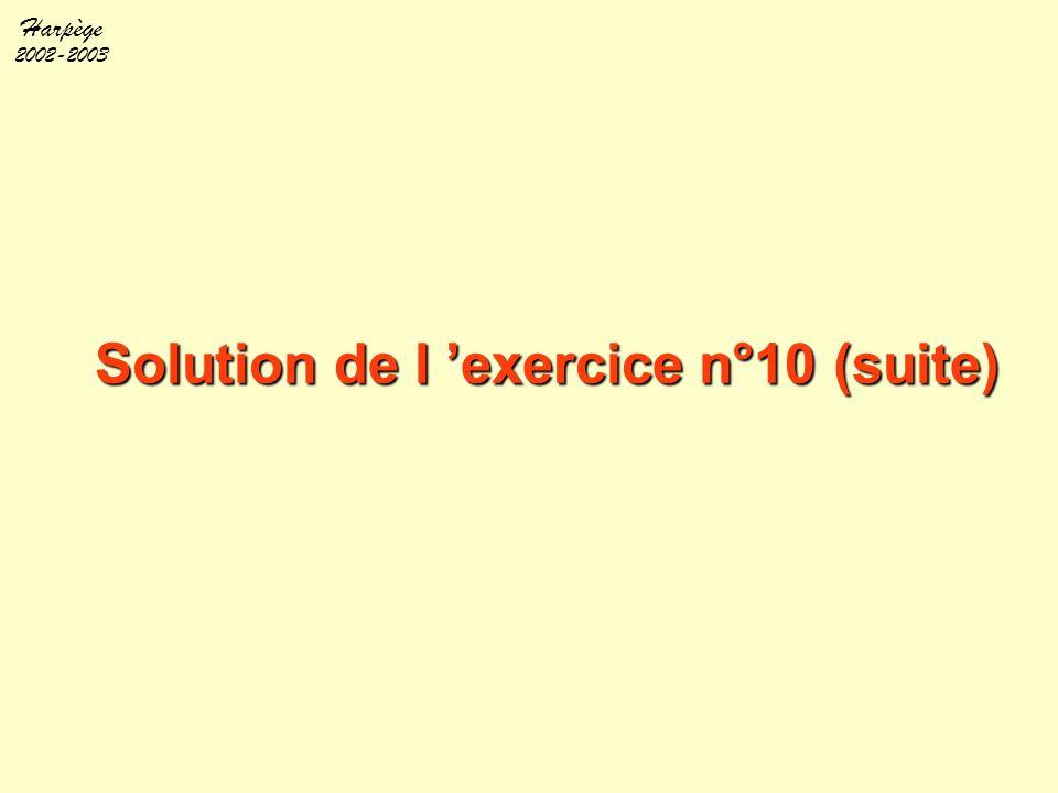 Harpège 2002-2003 Solution de l 'exercice n°10 (suite)