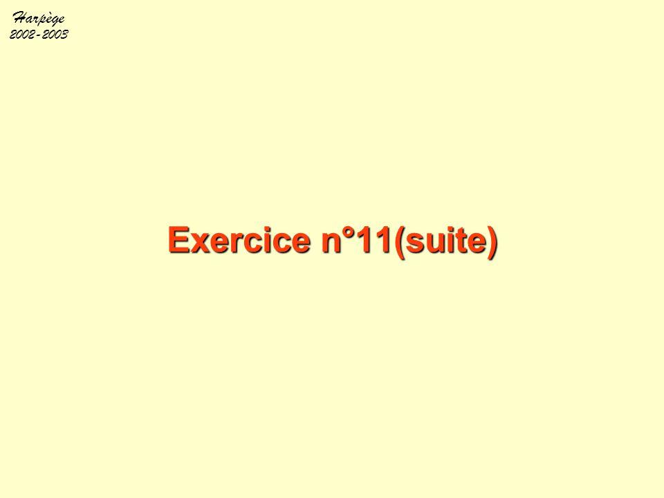 Harpège 2002-2003 Exercice n°11(suite)