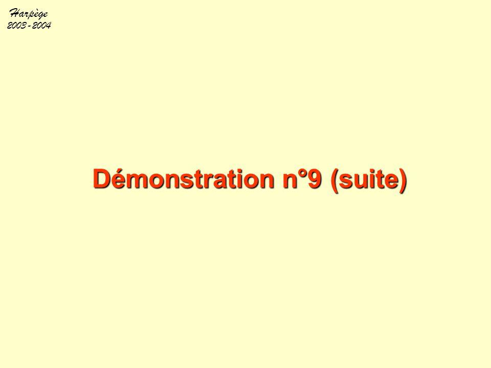 Harpège 2003-2004 Démonstration n°9 (suite)