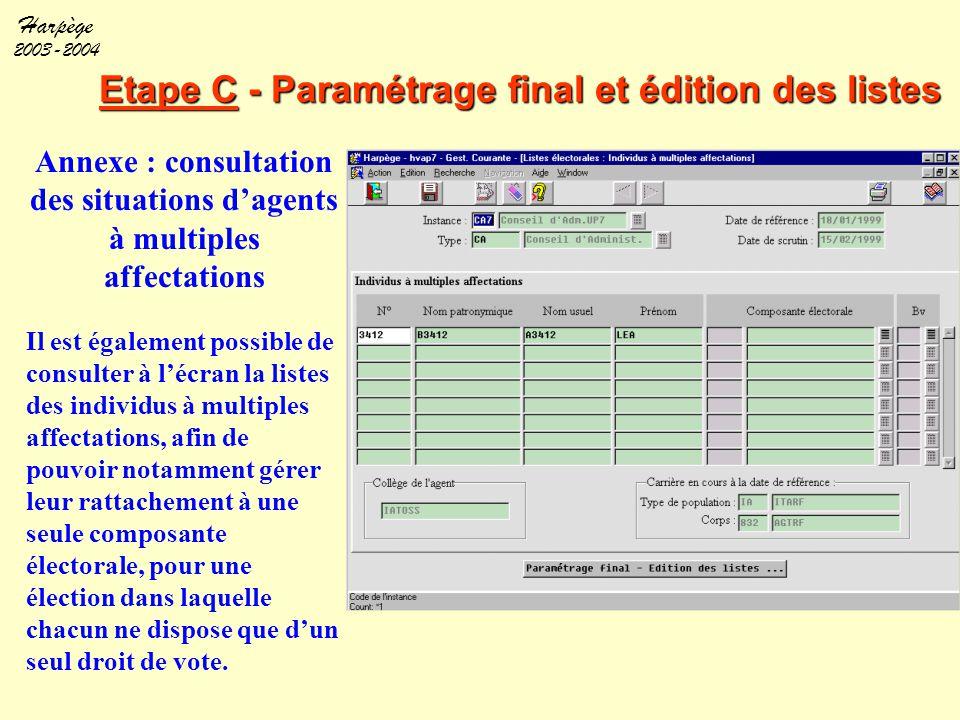 Harpège 2003-2004 Etape C - Paramétrage final et édition des listes Annexe : consultation des situations d'agents à multiples affectations Il est égal