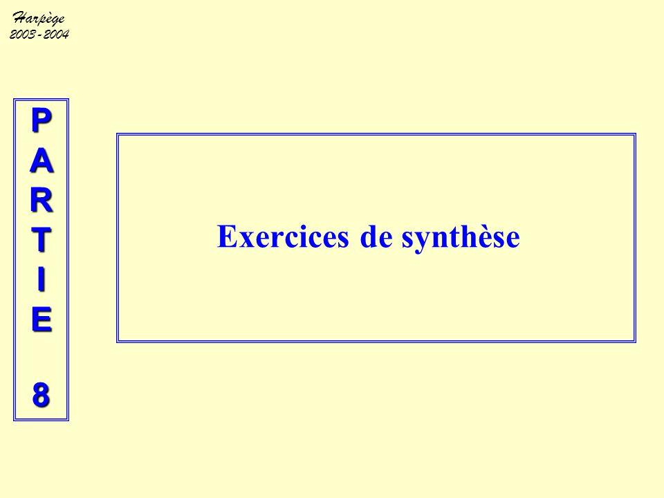 Harpège 2003-2004 PARTIE8 Exercices de synthèse