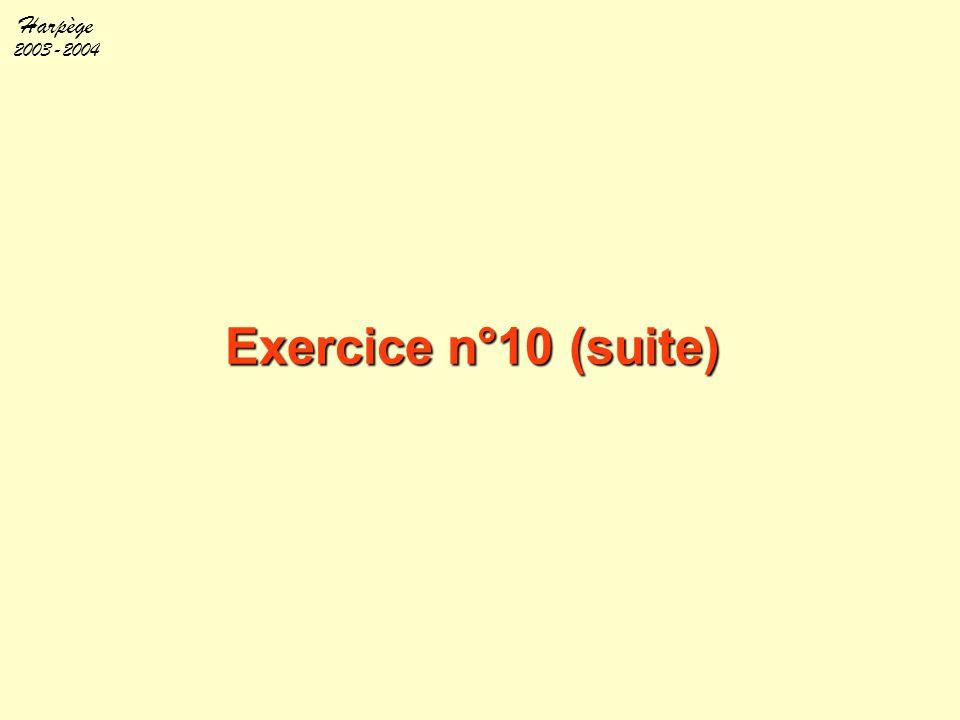 Harpège 2003-2004 Exercice n°10 (suite)
