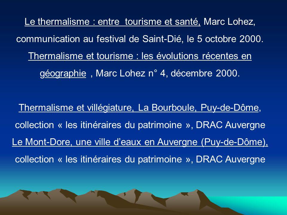 Thermalisme et tourisme : les évolutions récentes en géographie, Marc Lohez n° 4, décembre 2000. Thermalisme et villégiature, La Bourboule, Puy-de-Dôm