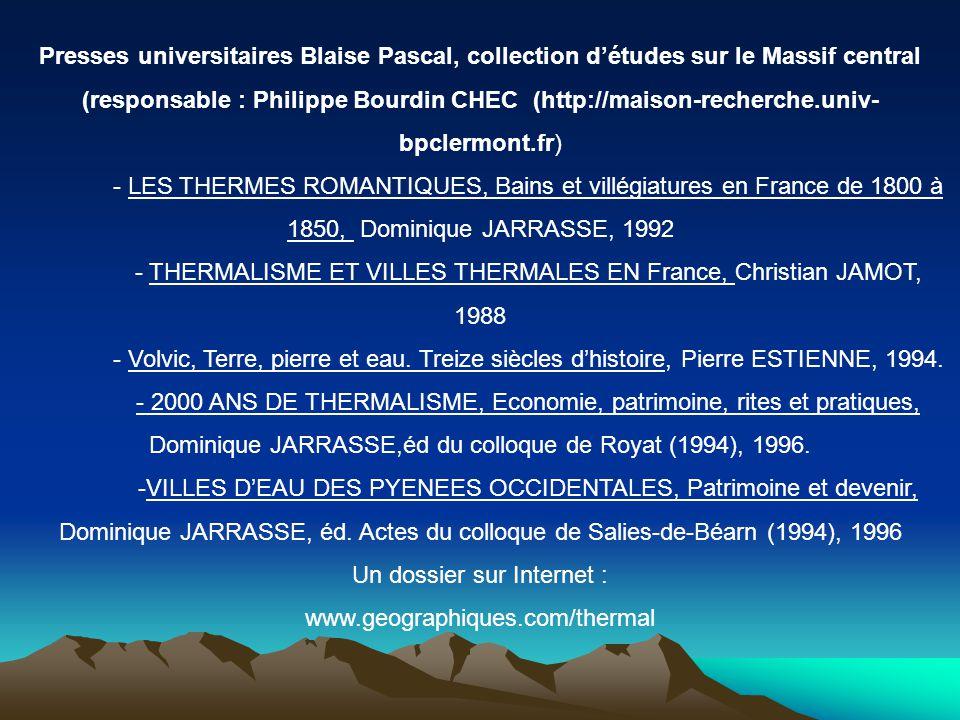 Presses universitaires Blaise Pascal, collection d'études sur le Massif central (responsable : Philippe Bourdin CHEC (http://maison-recherche.univ- bp