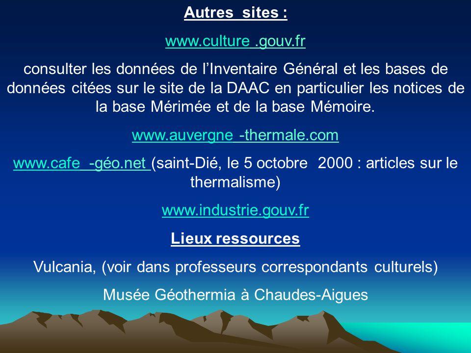Autres sites : www.culturewww.culture.gouv.fr consulter les données de l'Inventaire Général et les bases de données citées sur le site de la DAAC en p