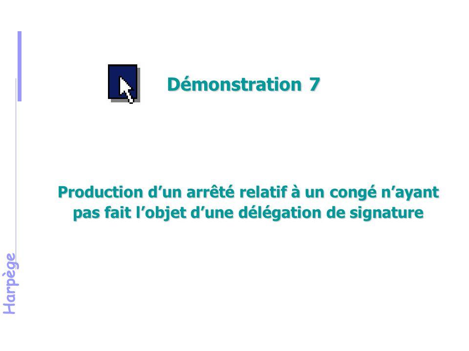 Harpège Production d'un arrêté relatif à un congé n'ayant pas fait l'objet d'une délégation de signature Démonstration 7
