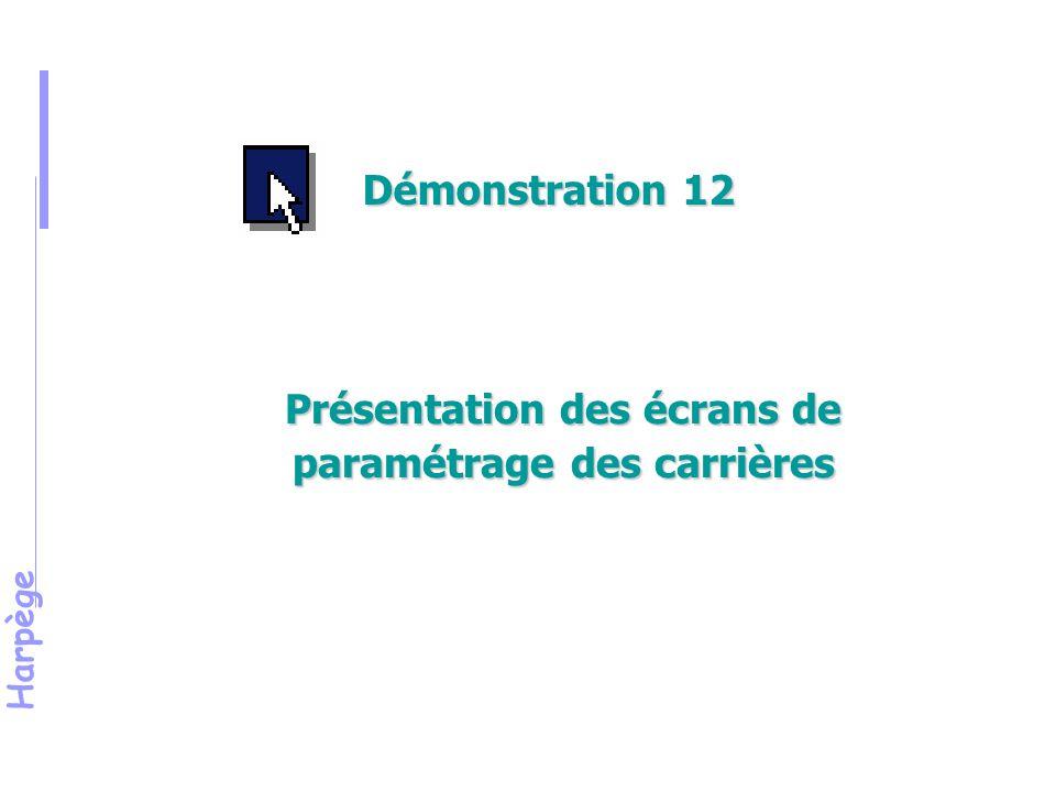 Harpège Présentation des écrans de paramétrage des carrières Démonstration 12