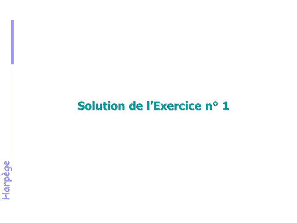 Harpège Solution de l'Exercice n° 1