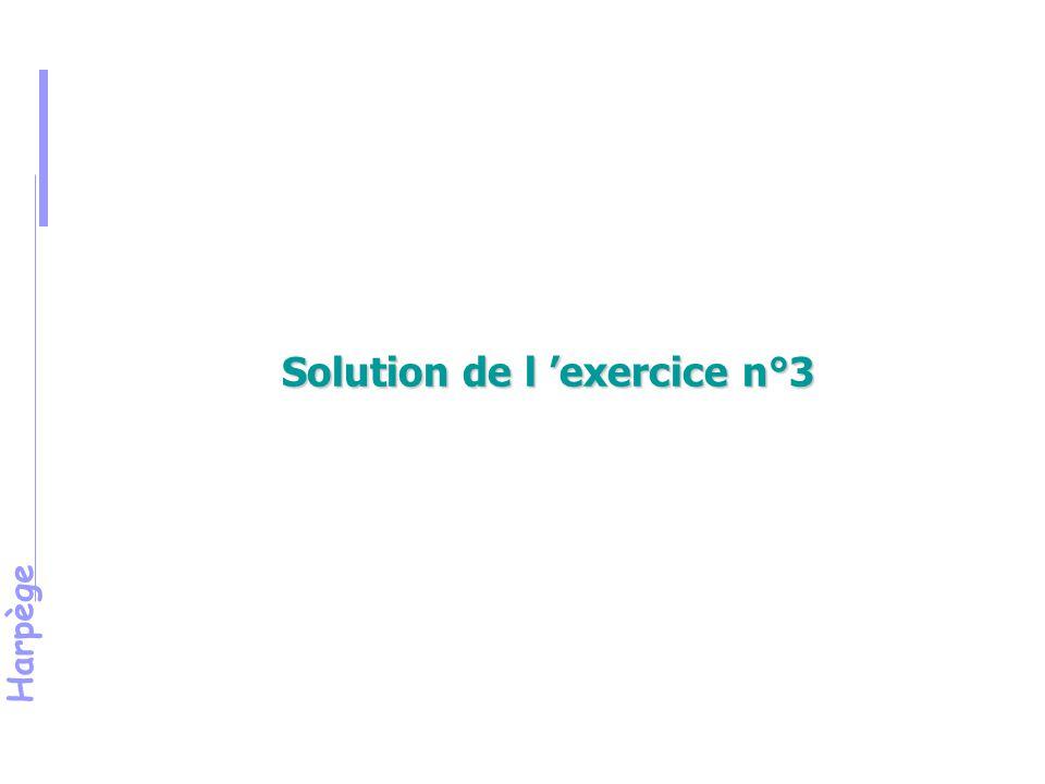 Harpège Solution de l 'exercice n°3