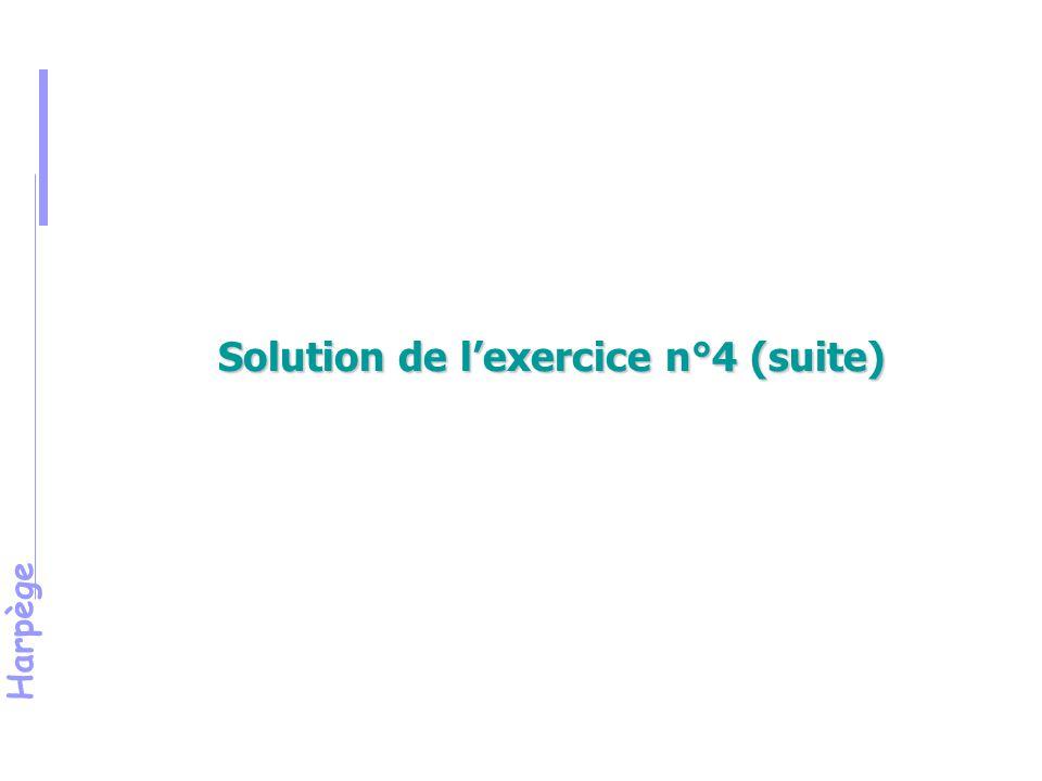 Harpège Solution de l'exercice n°4 (suite)