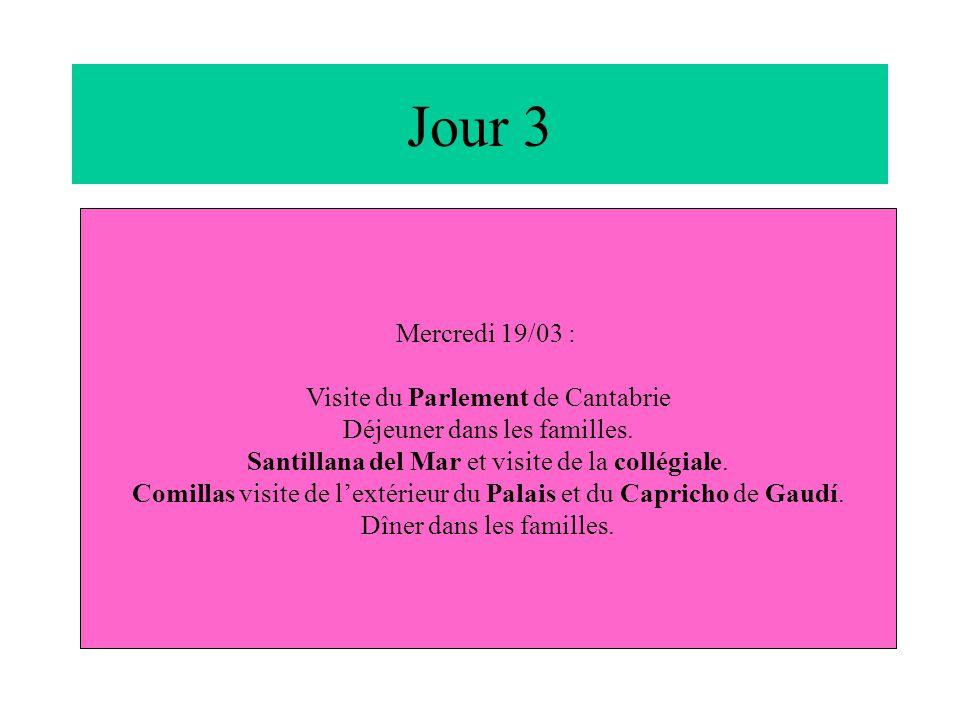 Jour 3 Mercredi 19/03 : Visite du Parlement de Cantabrie Déjeuner dans les familles. Santillana del Mar et visite de la collégiale. Comillas visite de
